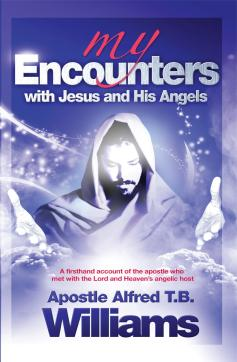 My encounters with Jesus and His angles